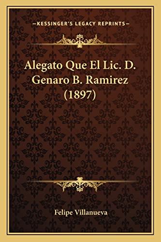 9781168029614: Alegato Que El LIC. D. Genaro B. Ramirez (1897)