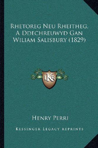 9781168031433: Rhetoreg Neu Rheitheg, a Ddechreuwyd Gan Wiliam Salisbury (1829)