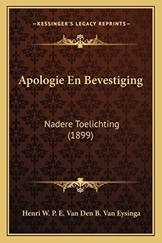 9781168032478: Apologie En Bevestiging: Nadere Toelichting (1899) (Dutch Edition)