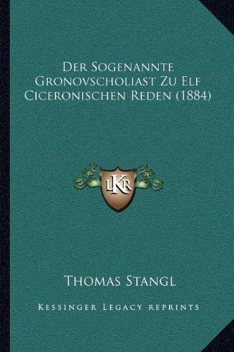 9781168033840: Der Sogenannte Gronovscholiast Zu Elf Ciceronischen Reden (1884)
