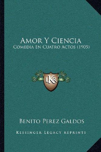 9781168035004: Amor Y Ciencia: Comedia En Cuatro Actos (1905) (Spanish Edition)
