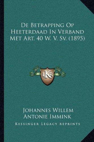 9781168037985: De Betrapping Op Heeterdaad In Verband Met Art. 40 W. V. Sv. (1895) (Dutch Edition)