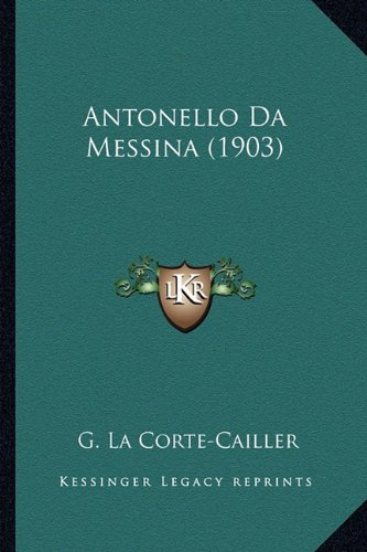 9781168045607: Antonello Da Messina (1903) (Italian Edition)