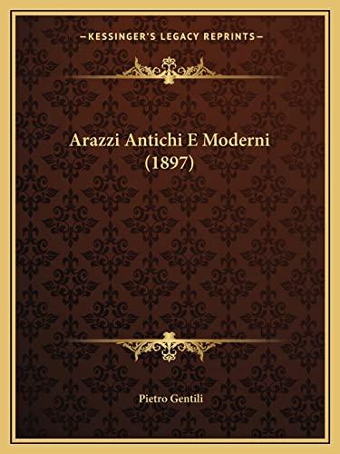 9781168047014: Arazzi Antichi E Moderni (1897)
