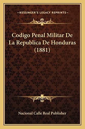 9781168047137: Codigo Penal Militar de La Republica de Honduras (1881)