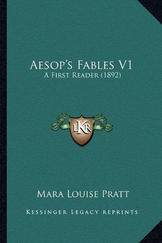 9781168048981: Aesop's Fables V1: A First Reader (1892)