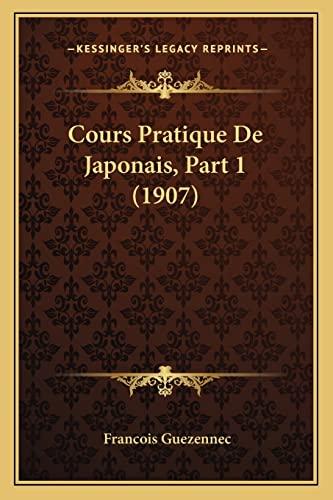 9781168052421: Cours Pratique de Japonais, Part 1 (1907)