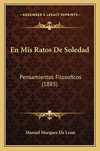 9781168054784: En MIS Ratos de Soledad: Pensamientos Filosoficos (1885)