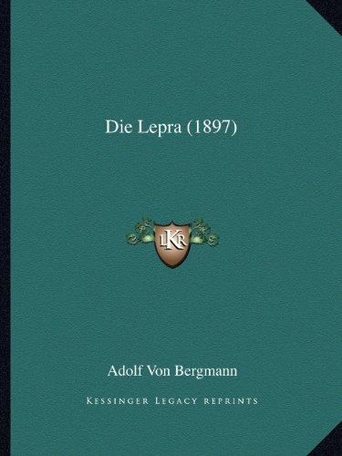 Die Lepra by Adolf Von Bergmann 2010 Paperback - Adolf Von Bergmann