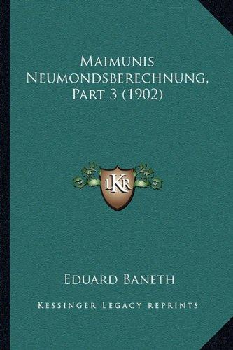 9781168059901: Maimunis Neumondsberechnung, Part 3 (1902) (German Edition)