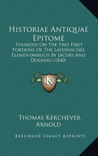Historiae Antiquae Epitome: Founded On The Two
