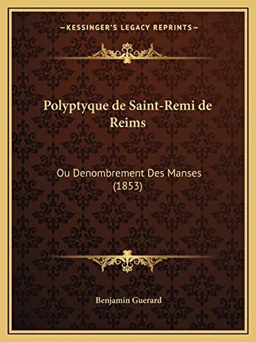 9781168074126: Polyptyque de Saint-Remi de Reims: Ou Denombrement Des Manses (1853)