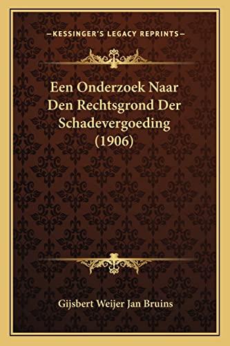 9781168075062: Een Onderzoek Naar Den Rechtsgrond Der Schadevergoeding (1906) (Dutch Edition)