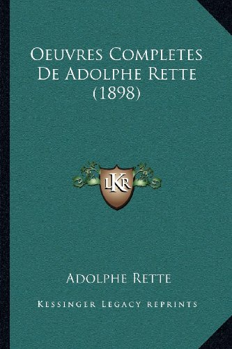9781168075284: Oeuvres Completes De Adolphe Rette (1898) (French Edition)
