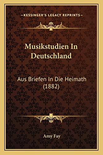 9781168077110: Musikstudien in Deutschland: Aus Briefen in Die Heimath (1882)