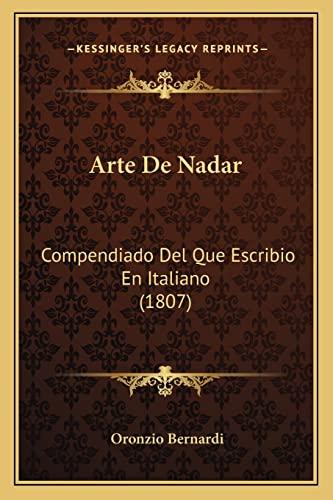 9781168077257: Arte De Nadar: Compendiado Del Que Escribio En Italiano (1807) (Spanish Edition)