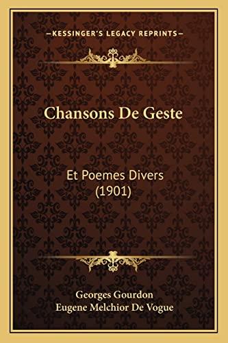 9781168078537: Chansons De Geste: Et Poemes Divers (1901) (French Edition)