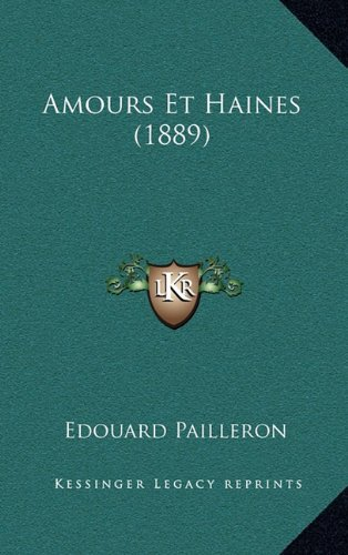 9781168078957: Amours Et Haines (1889) (French Edition)