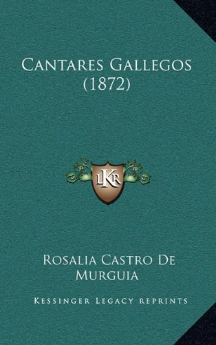 9781168086020: Cantares Gallegos (1872) (Spanish Edition)