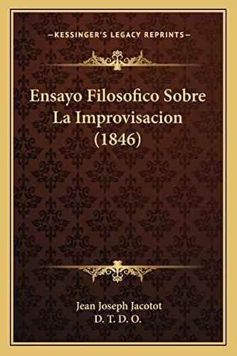 9781168087607: Ensayo Filosofico Sobre La Improvisacion (1846) (Spanish Edition)