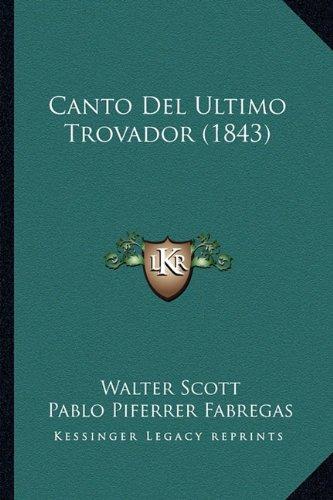 9781168087942: Canto del Ultimo Trovador (1843) (Spanish Edition)