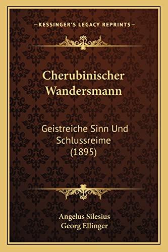 9781168090102: Cherubinischer Wandersmann: Geistreiche Sinn Und Schlussreime (1895) (German Edition)