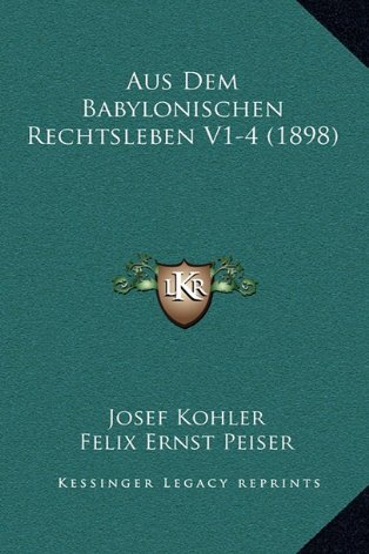9781168094025: Aus Dem Babylonischen Rechtsleben V1-4 (1898) (German Edition)
