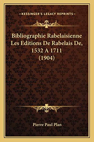 9781168095336: Bibliographie Rabelaisienne Les Editions de Rabelais de, 1532 a 1711 (1904)