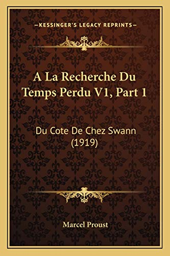 9781168098948: a la Recherche Du Temps Perdu V1, Part 1: Du Cote de Chez Swann (1919)