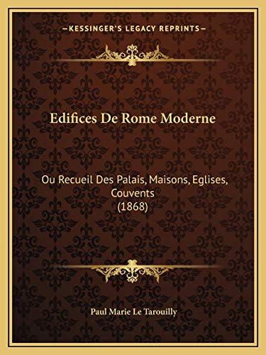 9781168098962: Edifices De Rome Moderne: Ou Recueil Des Palais, Maisons, Eglises, Couvents (1868) (French Edition)