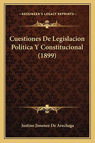 9781168099747: Cuestiones de Legislacion Politica y Constitucional (1899)