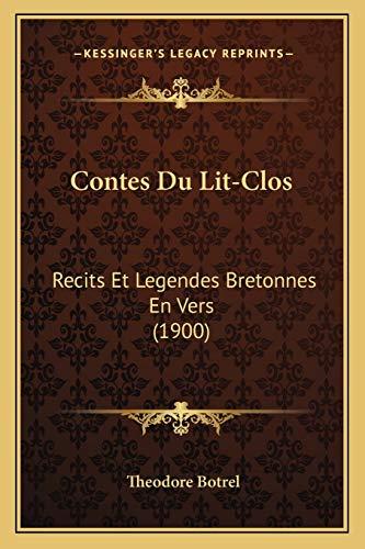 9781168100573: Contes Du Lit-Clos: Recits Et Legendes Bretonnes En Vers (1900) (French Edition)