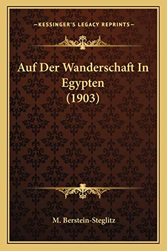 9781168102270: Auf Der Wanderschaft In Egypten (1903) (German Edition)