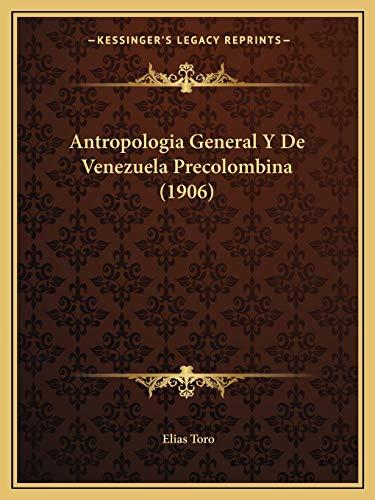 9781168104373: Antropologia General Y De Venezuela Precolombina (1906) (Spanish Edition)