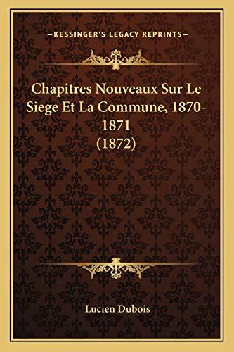 9781168105219: Chapitres Nouveaux Sur Le Siege Et La Commune, 1870-1871 (1872) (French Edition)