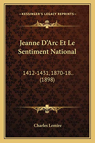 9781168106742: Jeanne D'Arc Et Le Sentiment National: 1412-1431, 1870-18.. (1898) (French Edition)
