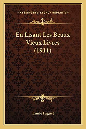 9781168107060: En Lisant Les Beaux Vieux Livres (1911)