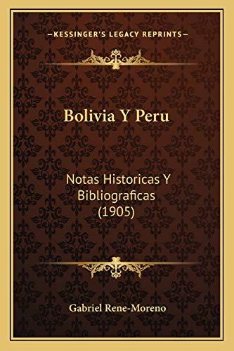 9781168111616: Bolivia Y Peru: Notas Historicas Y Bibliograficas (1905) (Spanish Edition)