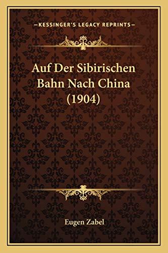 9781168112019: Auf Der Sibirischen Bahn Nach China (1904)