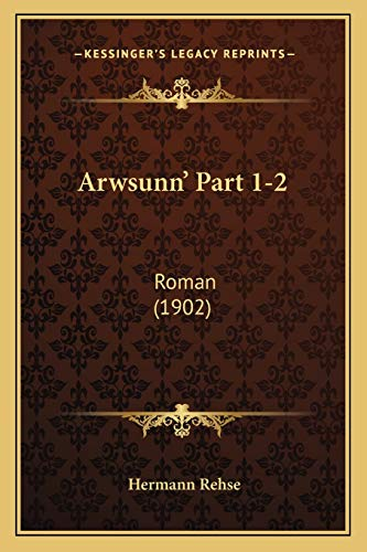 9781168112422: Arwsunn' Part 1-2: Roman (1902) (German Edition)