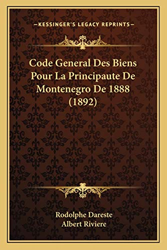 9781168112705: Code General Des Biens Pour La Principaute de Montenegro de 1888 (1892)