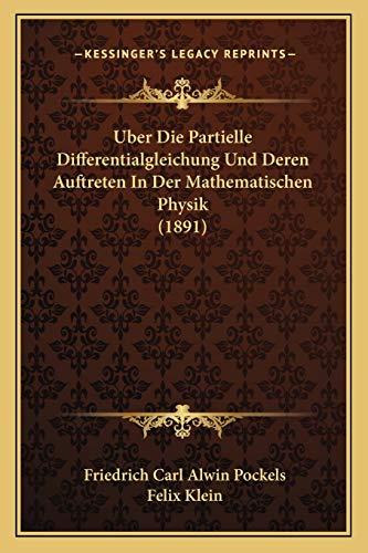 9781168113337: Uber Die Partielle Differentialgleichung Und Deren Auftreten In Der Mathematischen Physik (1891) (German Edition)