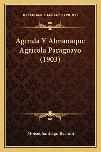 9781168115287: Agenda y Almanaque Agricola Paraguayo (1903)
