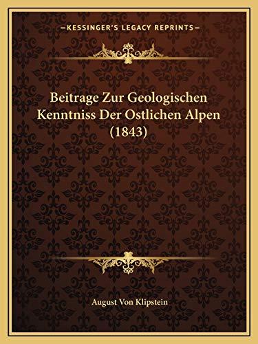 9781168116987: Beitrage Zur Geologischen Kenntniss Der Ostlichen Alpen (1843) (German Edition)