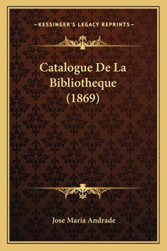 9781168117342: Catalogue De La Bibliotheque (1869) (French Edition)
