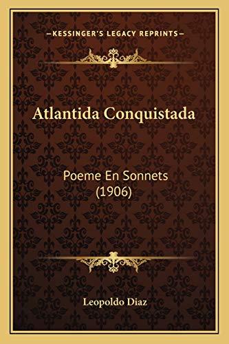 9781168119155: Atlantida Conquistada: Poeme En Sonnets (1906) (French Edition)