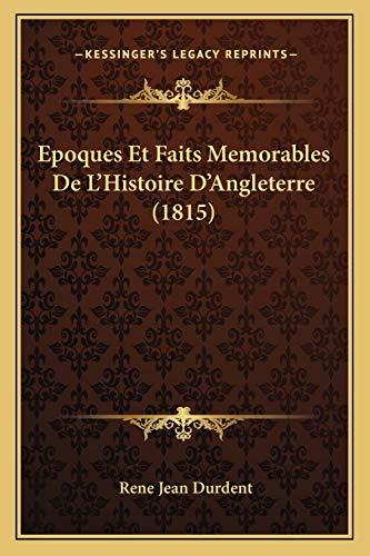 9781168119636: Epoques Et Faits Memorables de L'Histoire D'Angleterre (1815)