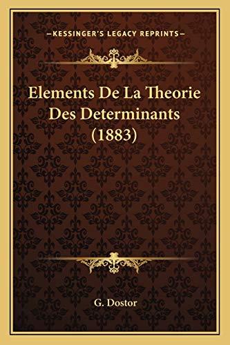 9781168122186: Elements De La Theorie Des Determinants (1883) (French Edition)