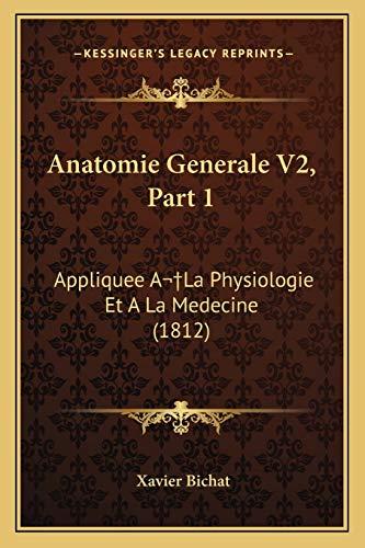 9781168122193: Anatomie Generale V2, Part 1: Appliquee ALa Physiologie Et A La Medecine (1812) (French Edition)