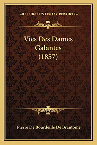 9781168124012: Vies Des Dames Galantes (1857) (French Edition)